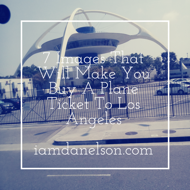 7-images-that-will-make-you-buy-a-plane-ticket-to-los-angeles