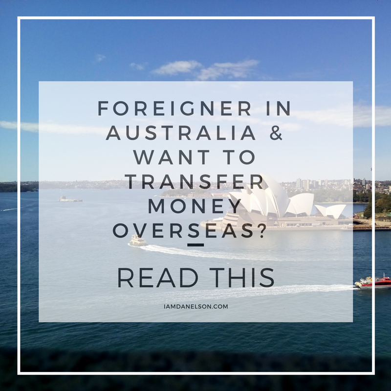 Foreigner-in-Australia-Want-To-Transfer-Money-Overseas-Read-This